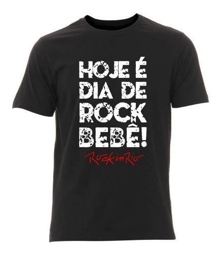 Camiseta Hoje É Dia De Rock Bebê! Rock In Rio Frete Grátis