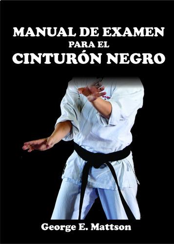 Manual De Examen Para El Cinturón Negro - Uechi Ryu, Mattson