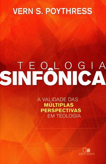 Teologia Sinfônica - A Validade Das Múltiplas Perspectivas