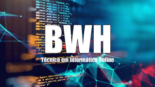 Técnico Em Informática Online - Bwh