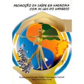 Livro Promoção Da Saúde Em Harmonia Com As Leis Do Universo