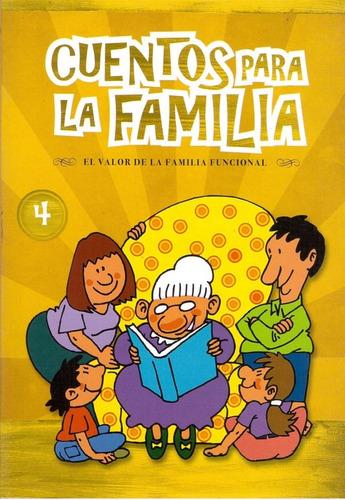 Cuentos Para La Familia 4, El Valor De La Familia Funcional