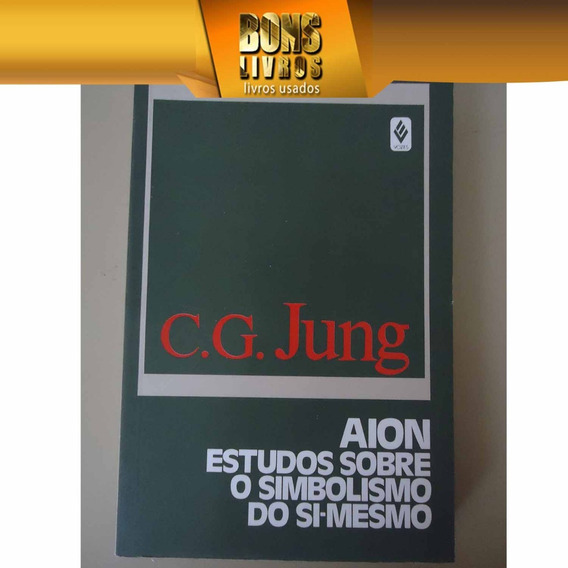 Aion - Estudos Sobre O Simbolismo Do Si-mesmo- C. G. Jung