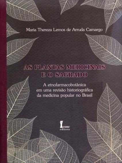 As Plantas Medicinais E O Sagrado A Etnofarmacobotânica