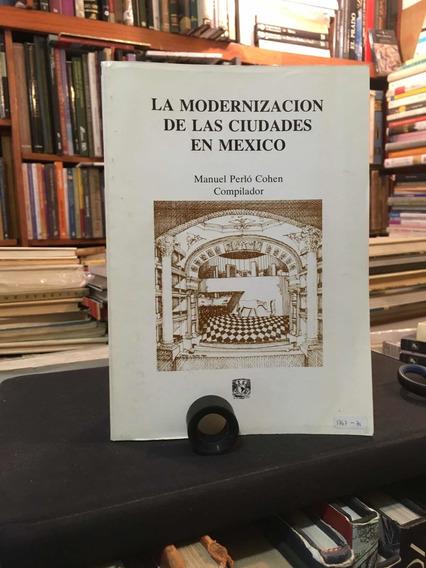 La Modernización De Las Ciudades En México: Manuel Perlo C.