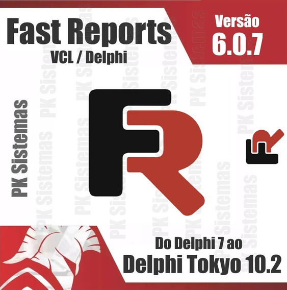 Fastreport + Rave Reports + Quickreport Para Delphi Tokyo