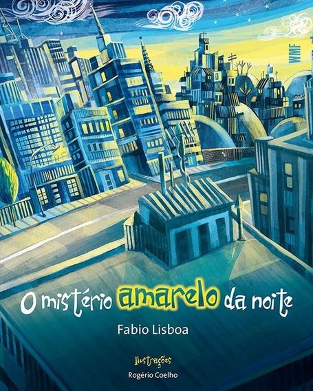 Livro: O Mistério Amarelo Da Noite - Fabio Lisboa