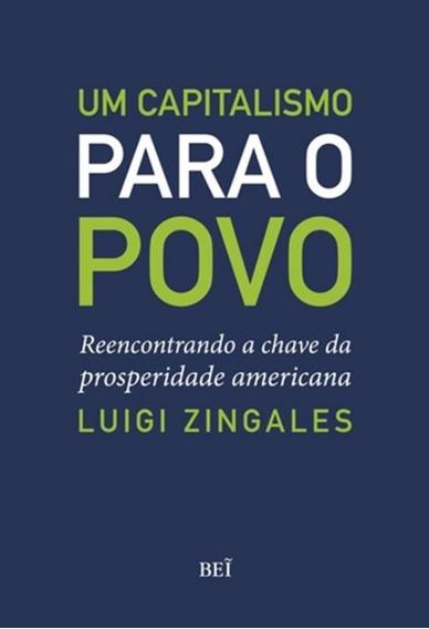Capitalismo Para O Povo, Um - Reencontrando A Chave Da Pr