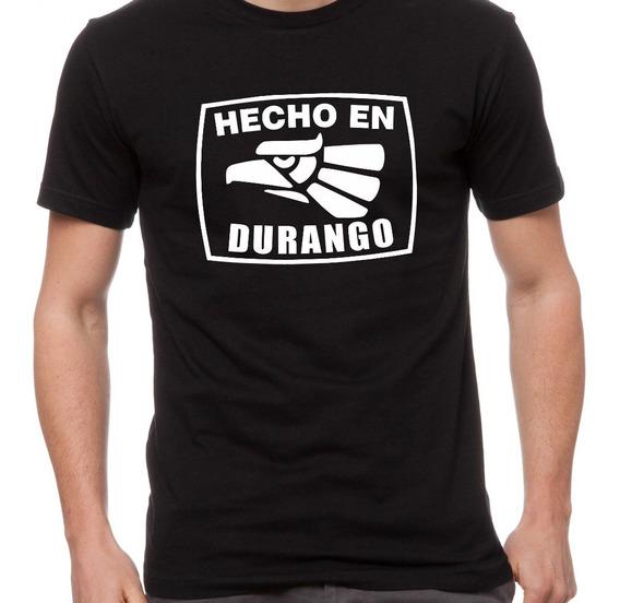 Playera Hecho En Durango Mexico