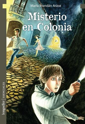 Misterio En Colonia - Esenciales - Longseller