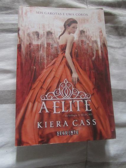 Livro: A Elite - Série Seleções (livro 2) - Kiera Cass