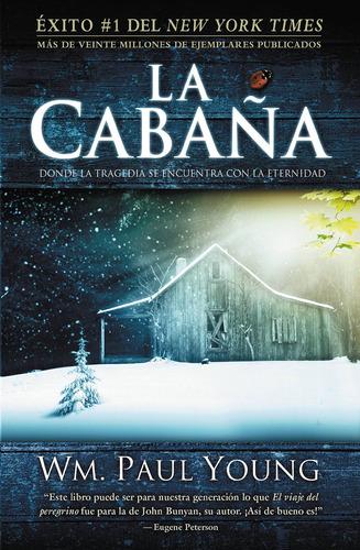 Libro La Cabaña: Donde La Tragedia Se Encuentra Con La E...
