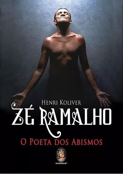Ze Ramalho: O Poeta Dos Abismos - Novo-lacrado