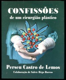 Confissões De Um Cirurgião Plástico - Perseu Lemos - L.2212