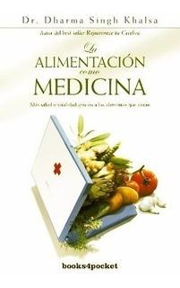 La Alimentacion Como Medicina Dharma Sing Khalsa Libro Envio