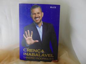 Livro Crença Inabalável - Sandro Rodrigues