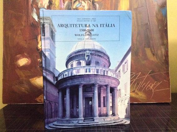 Arquitetura Na Itália 1500 1600 Cosac Naify Wolfgang Lotz