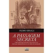 A Passagem Secreta Pedro Braga