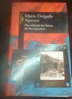 M. Delgado Aparain No Robarás Las Botas De Muertos /f