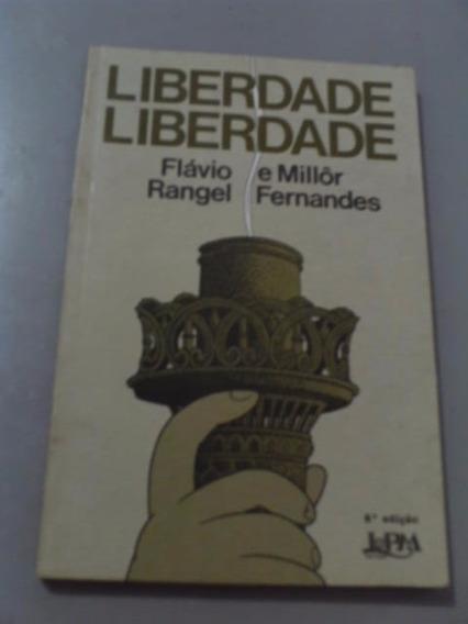 Liberdade, Liberdade - Flávio Rangel E Millôr Fernandes
