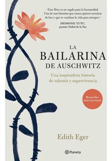 La Bailarina De Auschwitz - Edith Eger