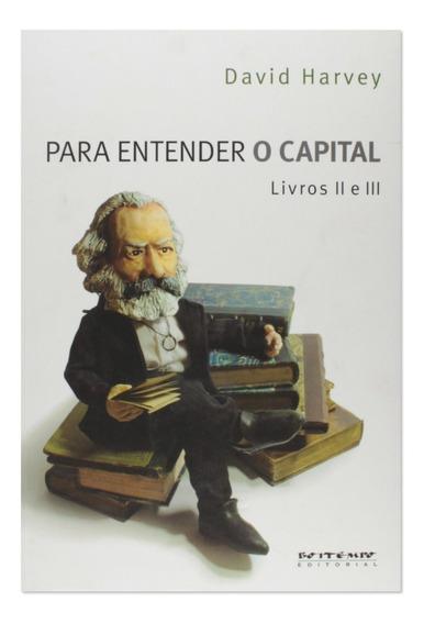 Livro Para Entender O Capital Livros 2 E 3 - David Harvey