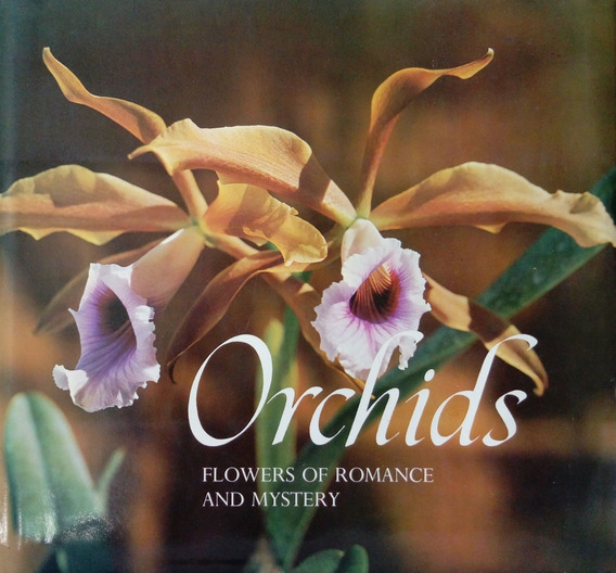 Livro Orchids Flowers Of Romance And Mystery