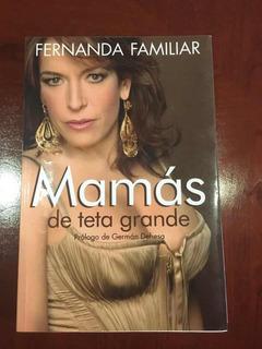 Mamás De Teta Grande, De Fernanda Familiar