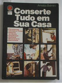 Livro Conserte Tudo Em Sua Casa Arnaldo Belmiro 1980+brinde