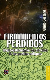 Firmamentos Perdidos, Guido Cossard, Ed. Fce