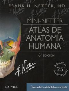 Mini-netter. Atlas De Anatomía Humana 6°ed 100% Original