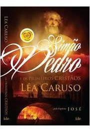 Simão Pedro E Os Primeiros Cristãos Léa Caruso
