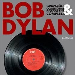 1071-bob Dylan - Gravacoes Comentadas E Discografia Completa