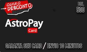 Astropay 500brl Peca Antes.card Promocao -primeira Compra-