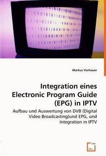 Integration Eineselectronic Program Guide (epg)in Iptv : Ma