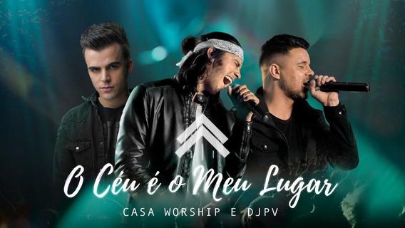 (multitracks) O Céu É O Meu Lugar - Casa Worship + Dj Pv
