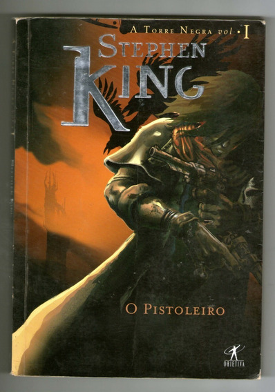 O Pistoleiro - A Torre Negra Vol. 1 - Stephen King