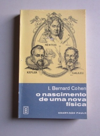 O Nascimento De Uma Nova Física - I. Bernard Cohen