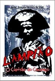 Literatura De Cordel - Lampião O Capitão Do Cangaço