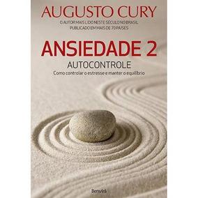 Livro - Ansiedade 2 Autocontrole - Augusto Cury