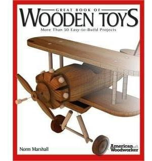 Great Book Of Wooden Toys: More Than 50 Easy-to-build Projec
