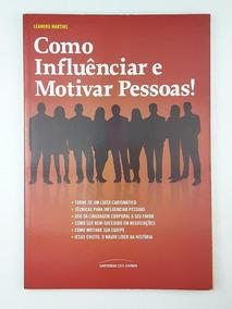 Como Influenciar E Motivar Pessoas Leandro Martins