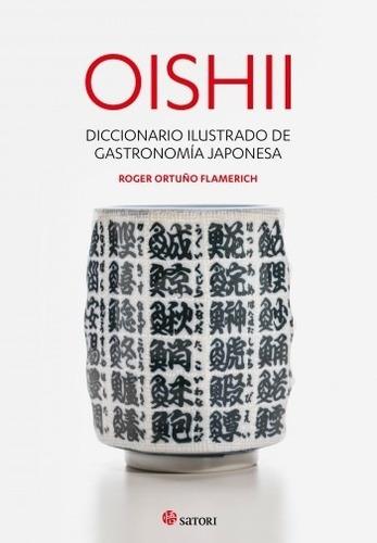 Oishii, Roger Ortuño Flamerich, Satori