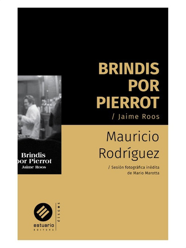 Brindis Por Pierrot Jaime Roos » Mauricio Rodríguez