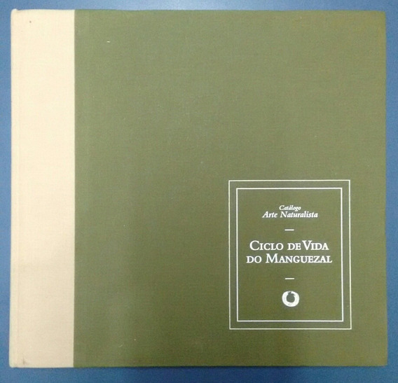 Livro Ciclo De Vida Do Manguezal - Catálogo Arte Naturalista