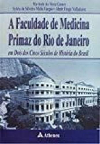 A Faculdade De Medicina Primaz Do Rio De Janeiro