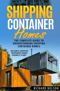 Book : Shipping Container Homes: The Complete Guide To Un...