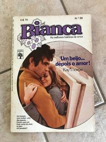 Livro De Romance Bianca Número 39 Um Beijo...depois O Amor!