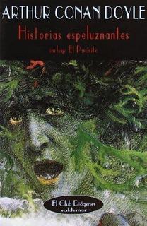 Historias Espeluznantes, Arthur Conan Doyle, Ed. Valdemar
