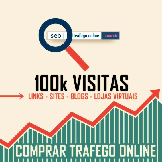 Trafego Online 100 Mil Visitas Link Site Blog Loja Virtual